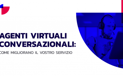 Agenti Virtuali Conversazionali Come Migliorano Il Vostro Servizio