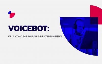 Voicebot, veja como melhorar seu atendimento